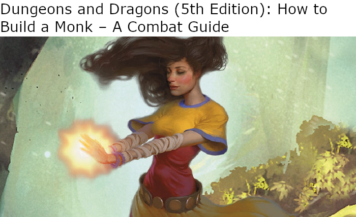 Dungeons and Dragons (5th Edition): How to Build a Monk – A